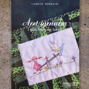 Lisbeth Nørbach, Året igennem i stitchery og farve